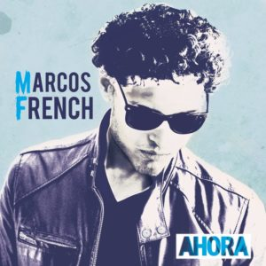 10 MARCOS FRENCH Ahora (Warner Music)