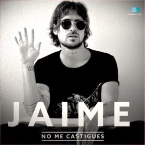 JAIME - NO ME CASTIGUES 2017 LEADER MUSIC